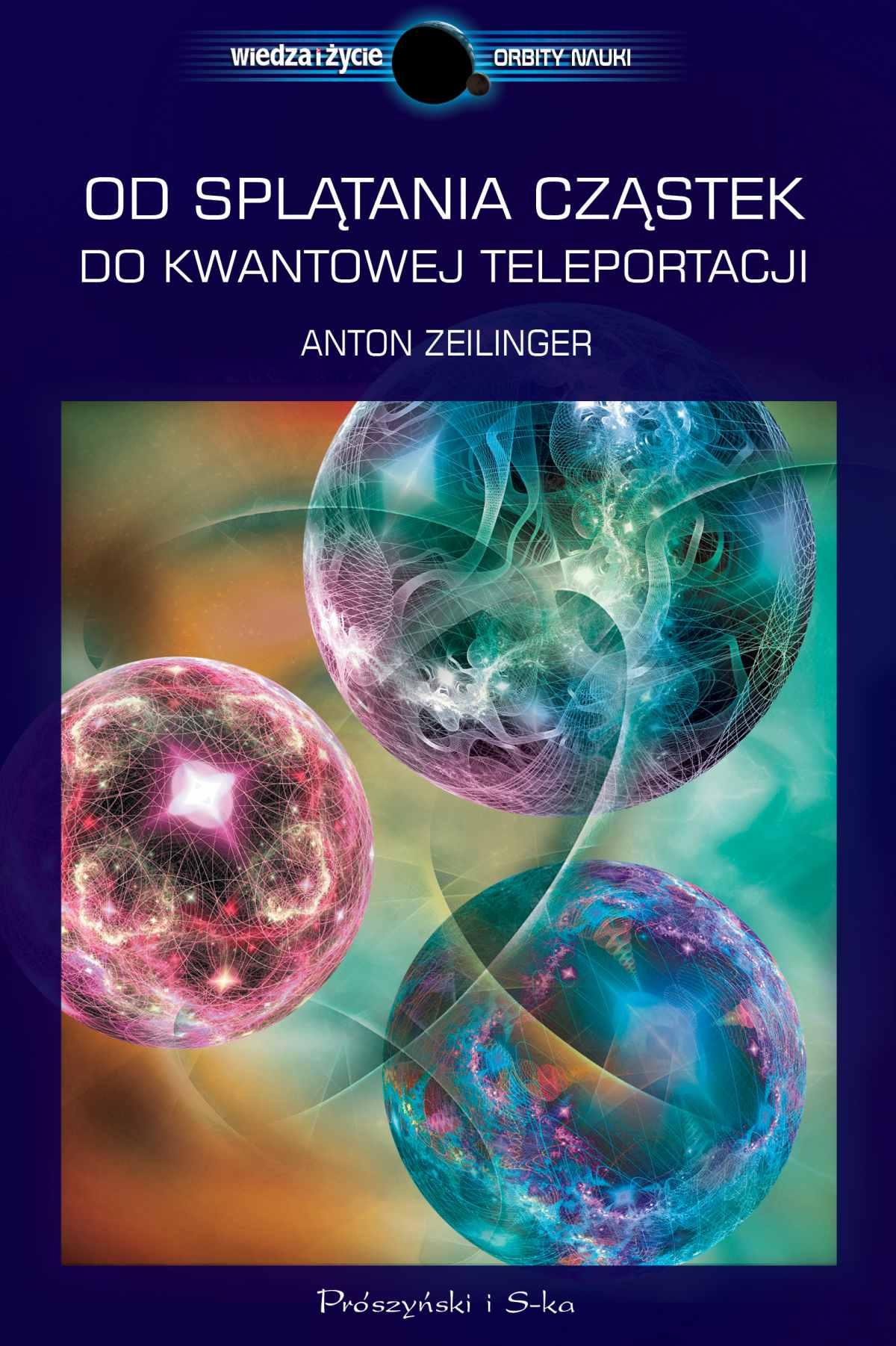 Od splątania cząstek do kwantowej teleportacji - Ebook (Książka na Kindle) do pobrania w formacie MOBI