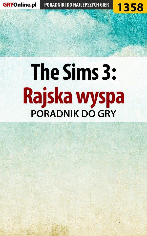 The Sims 3: Rajska wyspa - poradnik do gry - Ebook (Książka PDF) do pobrania w formacie PDF