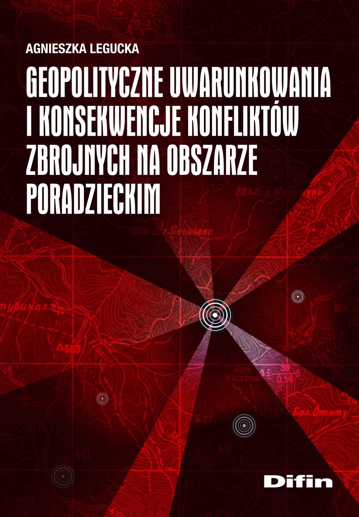 Geopolityczne uwarunkowania i konsekwencje konfliktów zbrojnych na obszarze poradzieckim - Ebook (Książka na Kindle) do pobrania w formacie MOBI