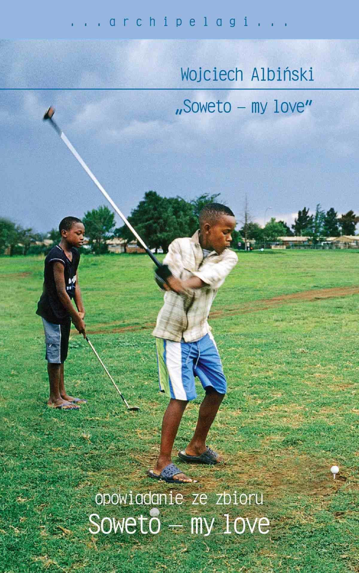 Soweto - my love. Opowiadanie ze zbioru - Ebook (Książka na Kindle) do pobrania w formacie MOBI