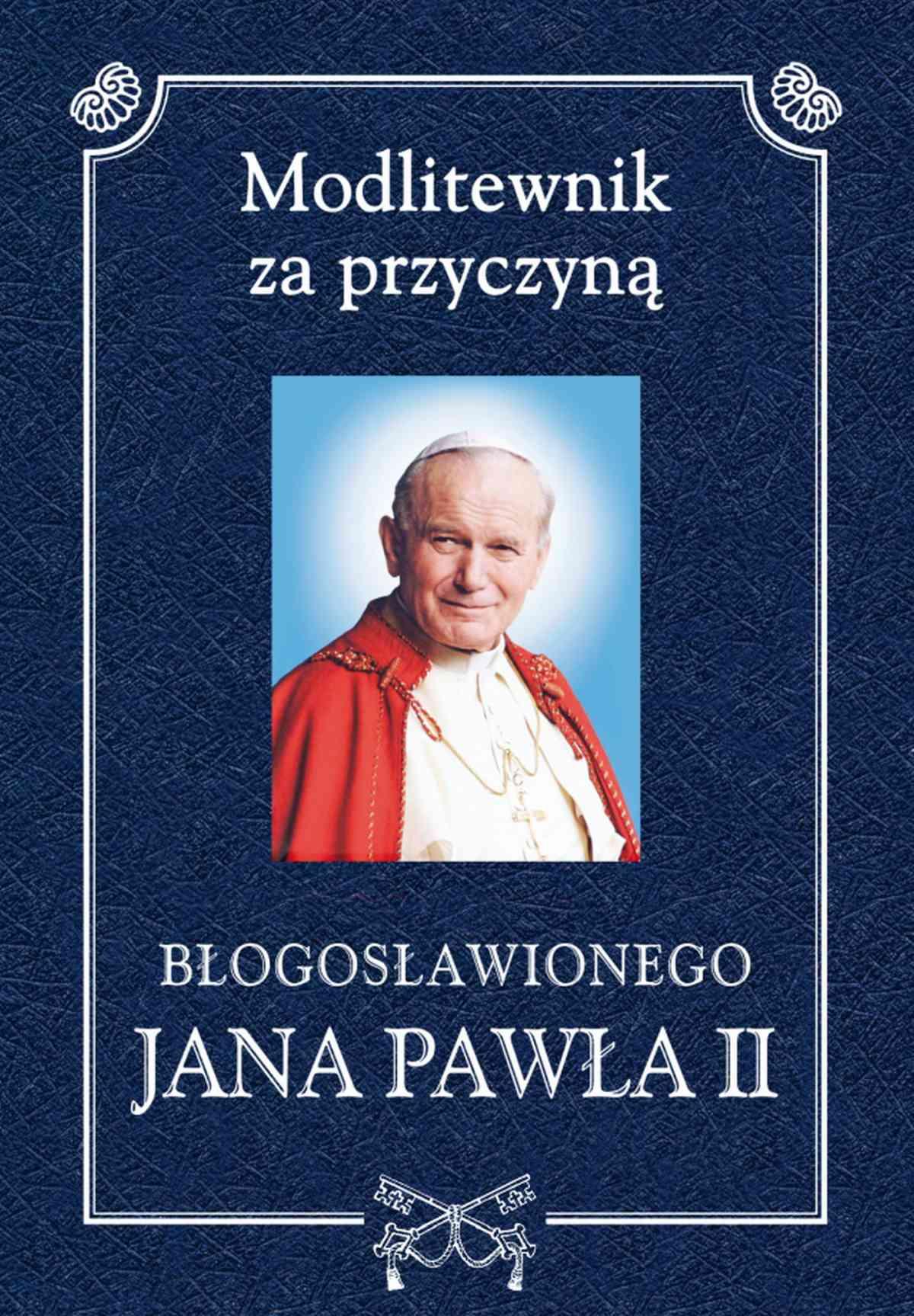 Modlitewnik za przyczyną błogosławionego Jana Pawła II - Ebook (Książka EPUB) do pobrania w formacie EPUB