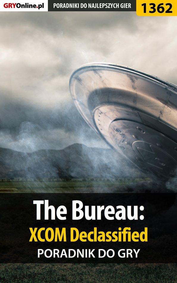 The Bureau: XCOM Declassified - poradnik do gry - Ebook (Książka PDF) do pobrania w formacie PDF