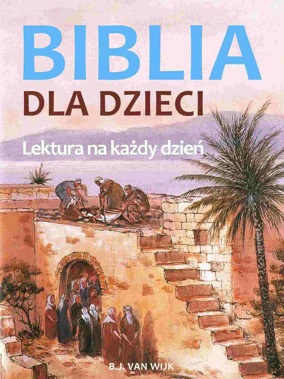 Biblia dla dzieci. Lektura na każdy dzień - Ebook (Książka EPUB) do pobrania w formacie EPUB