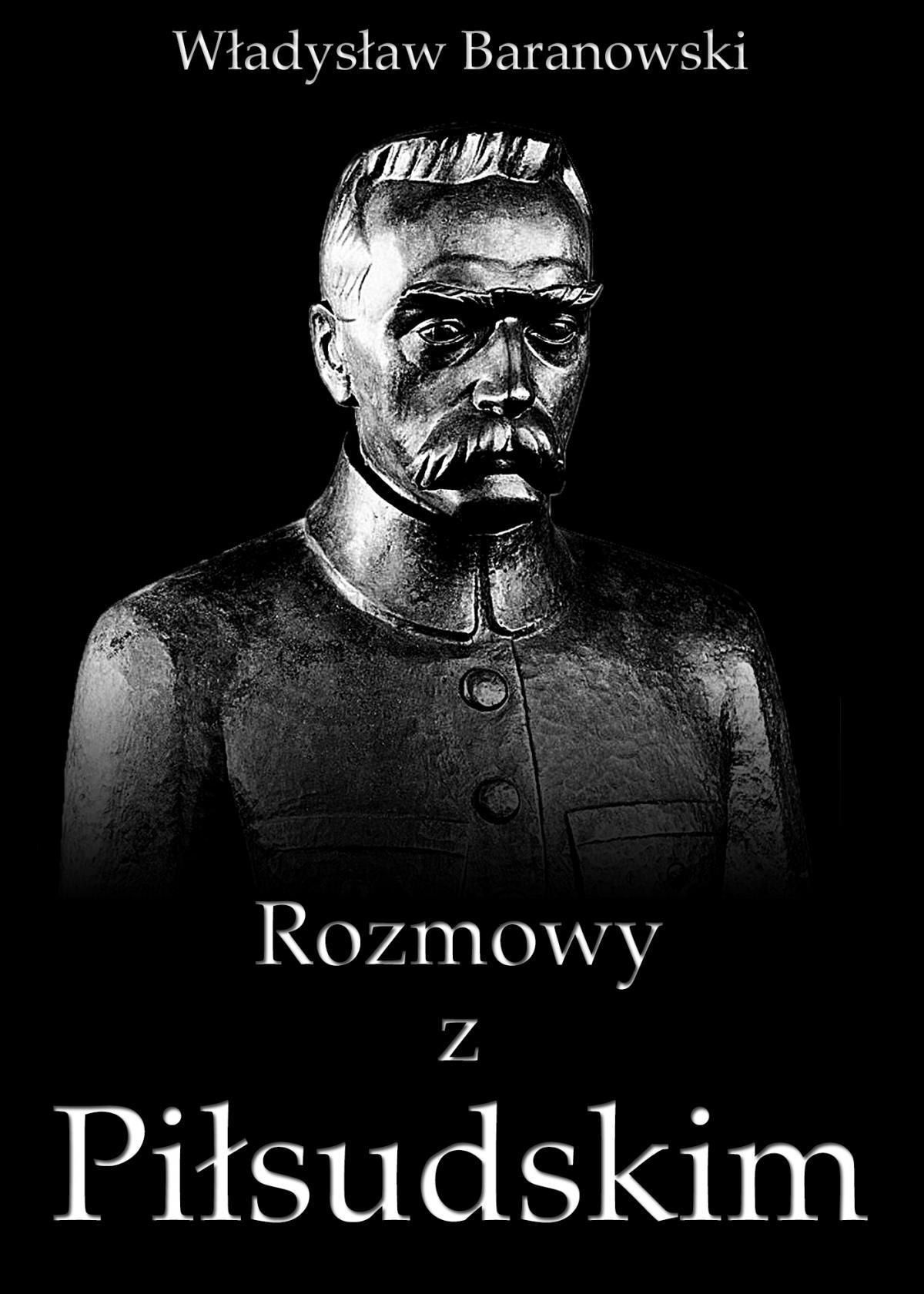 Rozmowy z Piłsudskim - Ebook (Książka na Kindle) do pobrania w formacie MOBI