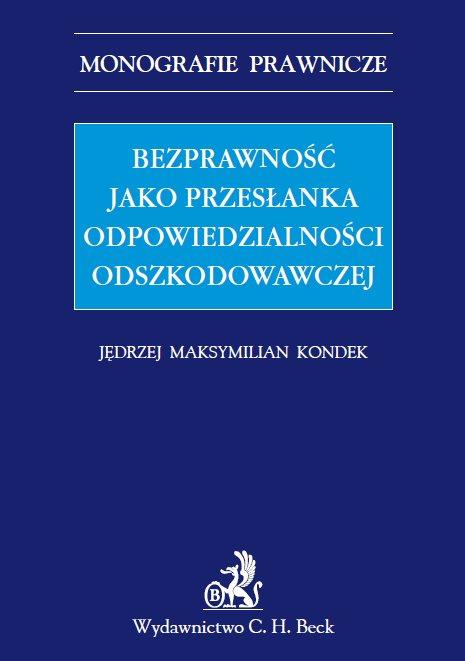 Bezprawność jako przesłanka odpowiedzialności odszkodowawczej - Ebook (Książka PDF) do pobrania w formacie PDF