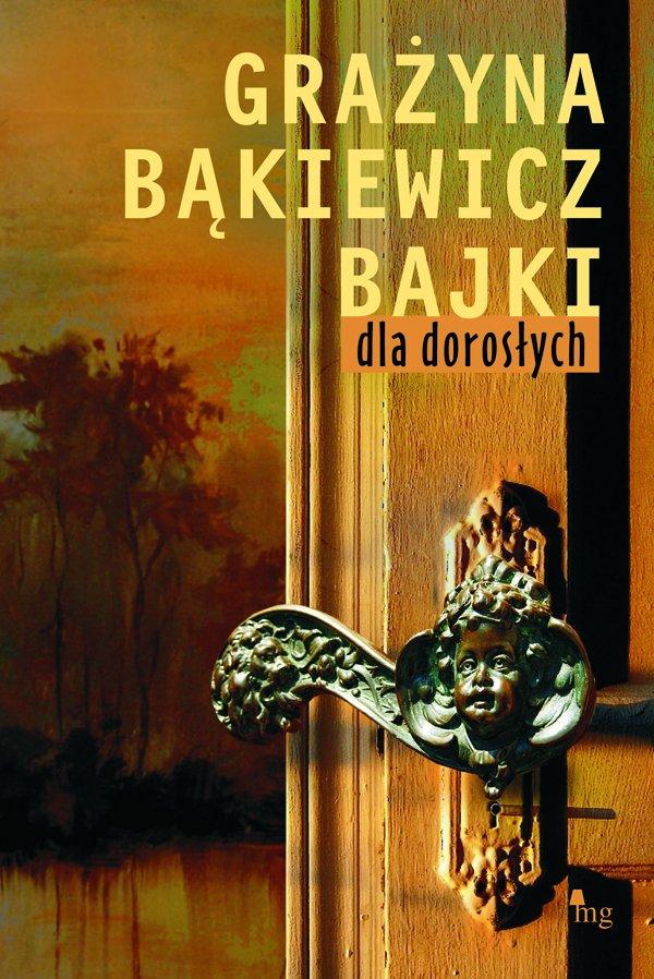 Bajki dla dorosłych - Grażyna Bąkiewicz