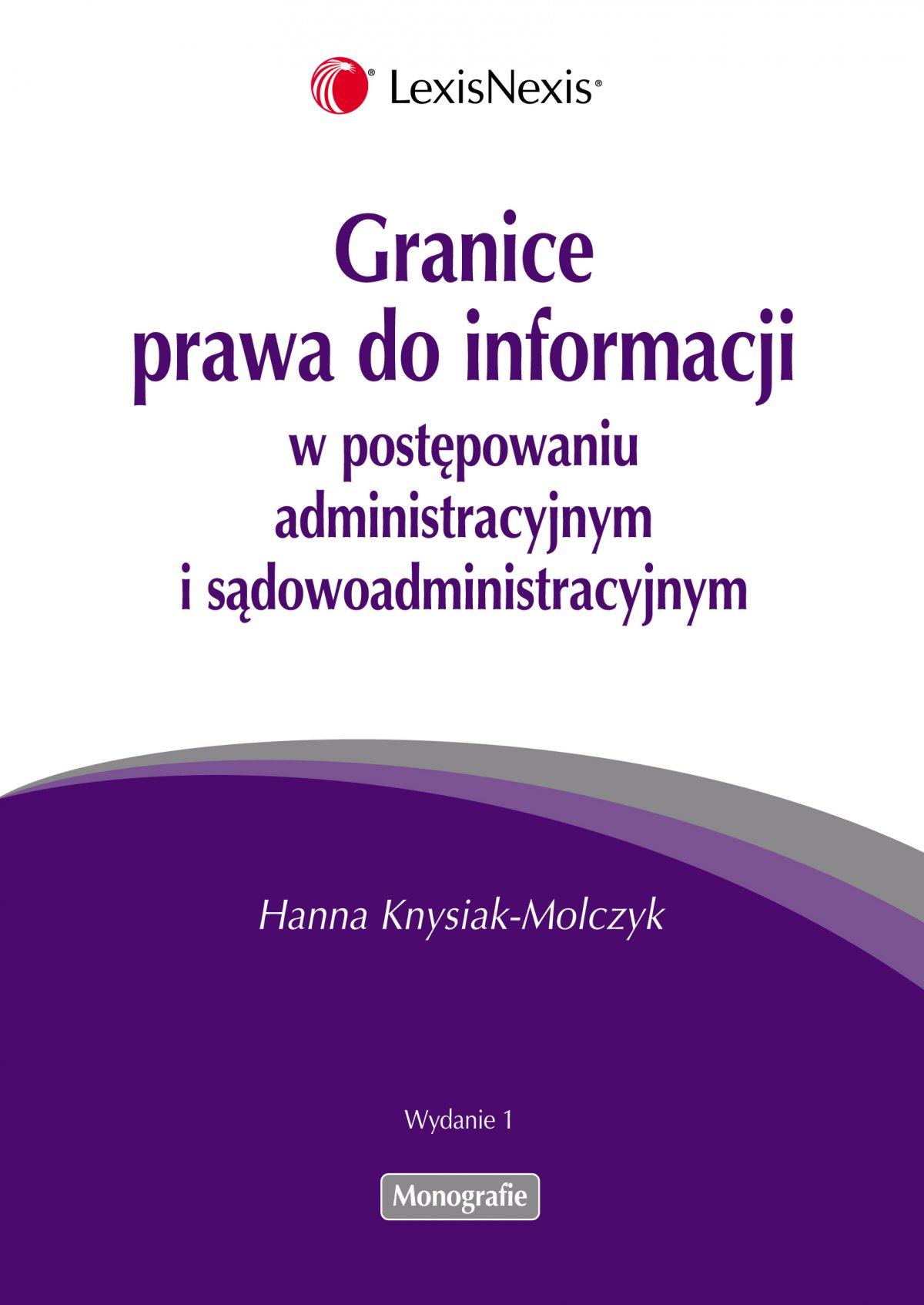 Granice prawa do informacji w postępowaniu administracyjnym i sądowoadministracyjnym - Ebook (Książka EPUB) do pobrania w formacie EPUB