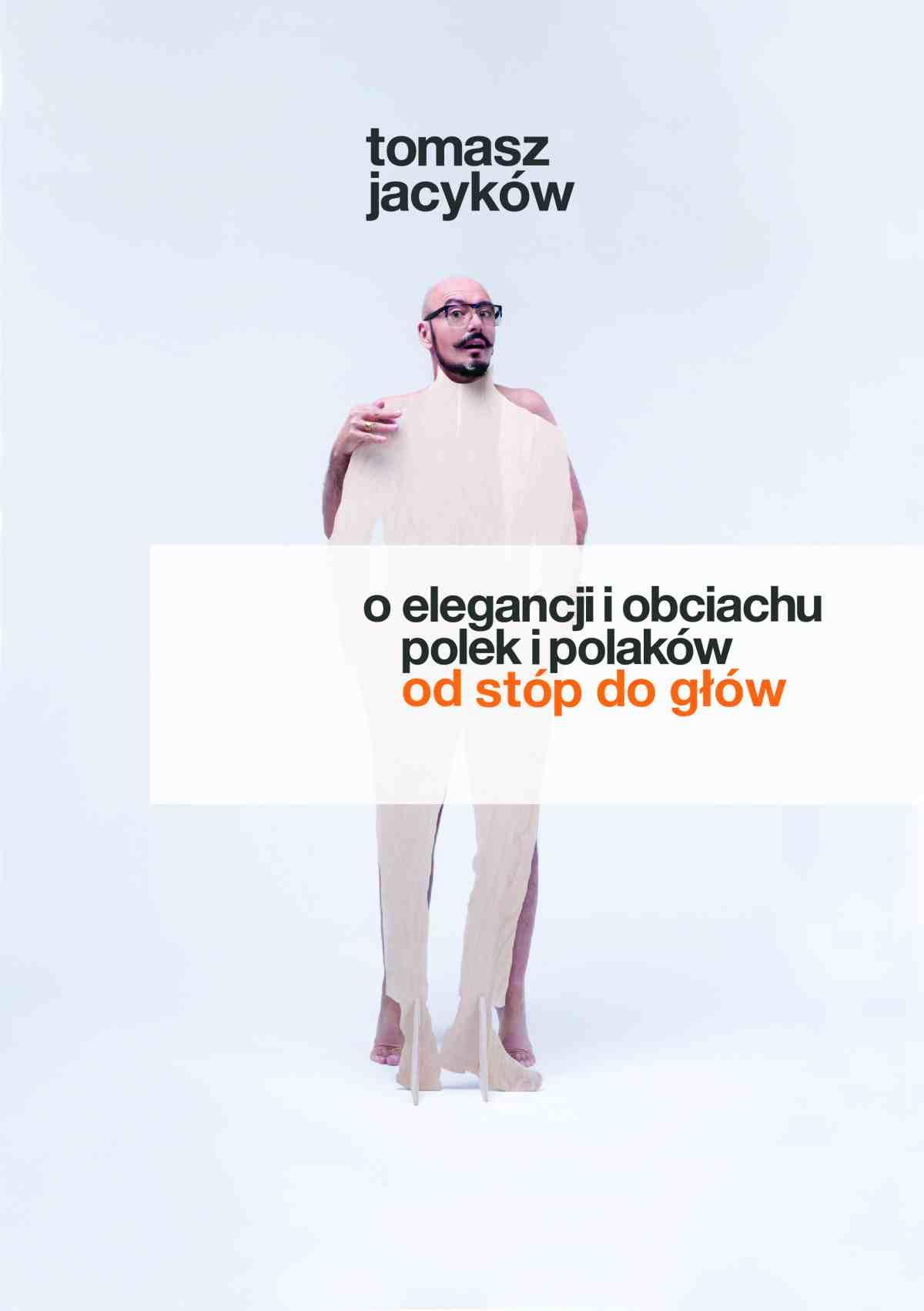O elegancji i obciachu Polek i Polaków. Od stóp do głów - Ebook (Książka EPUB) do pobrania w formacie EPUB