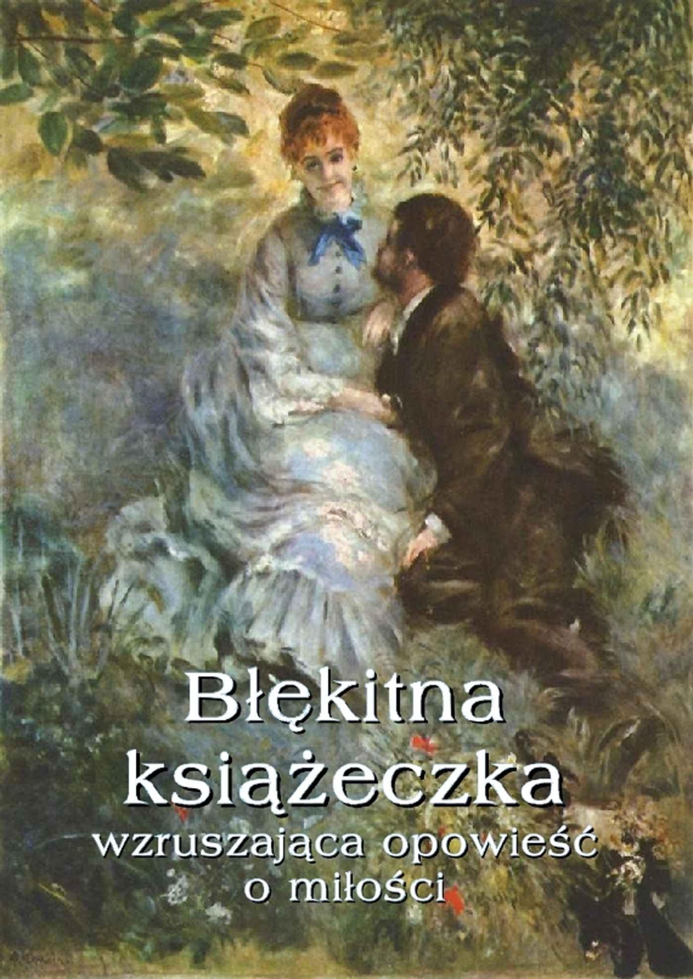 Błękitna książeczka.  Wzruszająca opowieść o miłości - Ebook (Książka EPUB) do pobrania w formacie EPUB