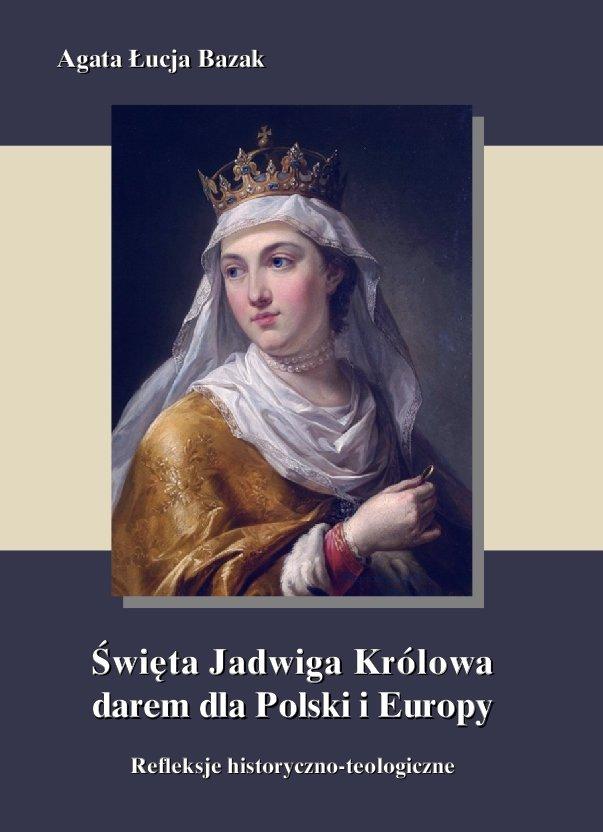 Święta Jadwiga Królowa darem dla Polski i Europy  - refleksje historyczno-teologiczne - Ebook (Książka EPUB) do pobrania w formacie EPUB