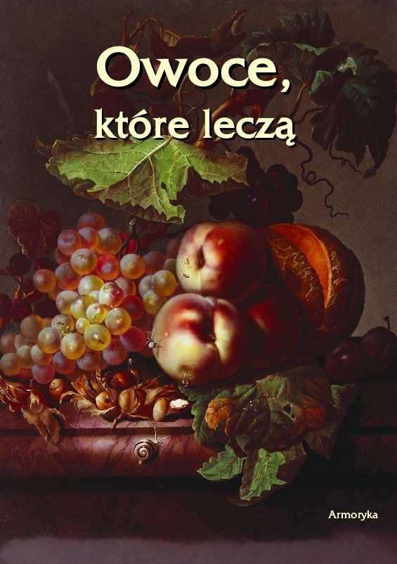 Owoce, które leczą - Ebook (Książka na Kindle) do pobrania w formacie MOBI