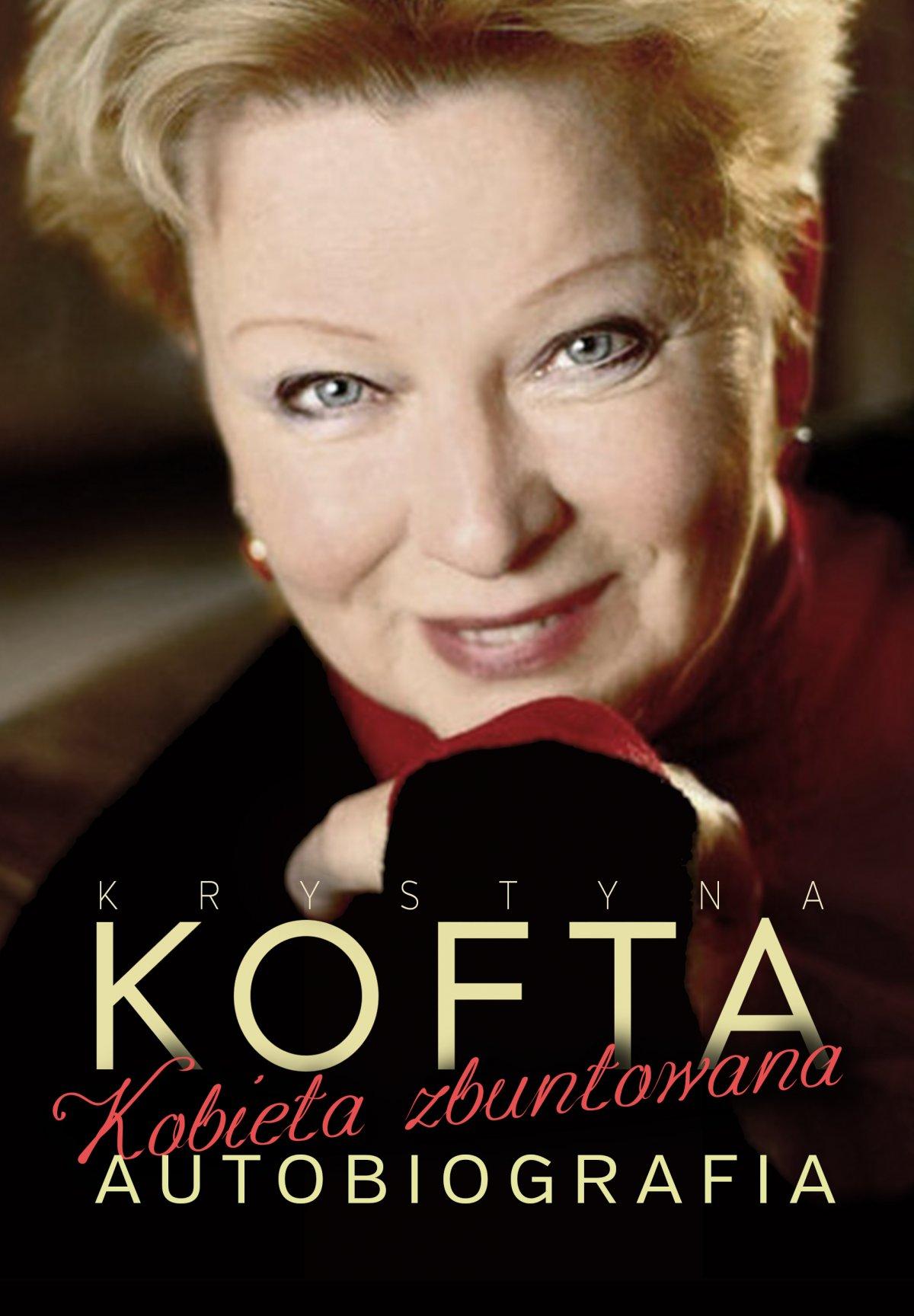 Krystyna Kofta. Kobieta zbuntowana. Autobiografia - Ebook (Książka EPUB) do pobrania w formacie EPUB