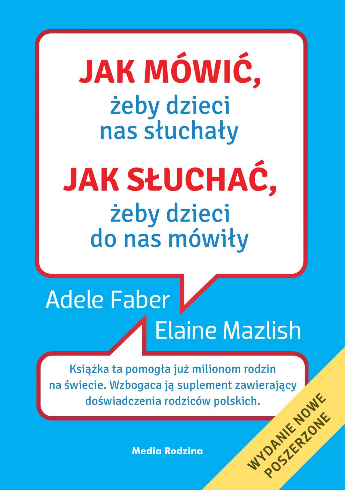 Jak mówić, żeby dzieci nas słuchały. Jak słuchać, żeby dzieci do nas mówiły - Ebook (Książka na Kindle) do pobrania w formacie MOBI