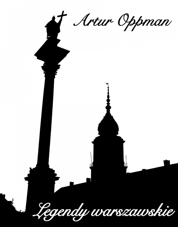 Legendy warszawskie (edycja ilustrowana) - Ebook (Książka EPUB) do pobrania w formacie EPUB