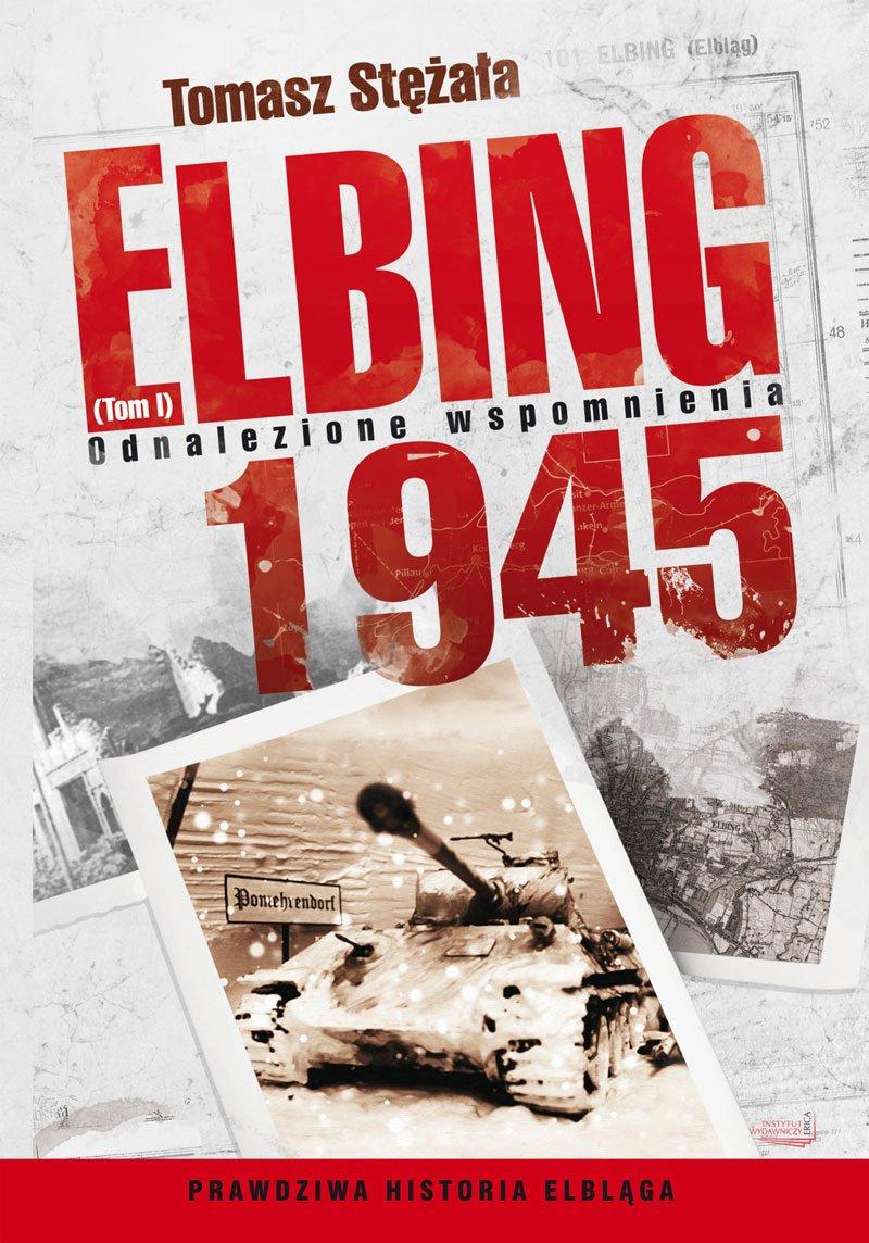 Elbing 1945. Odnalezione wspomnienia. Tom 1 - Ebook (Książka EPUB) do pobrania w formacie EPUB