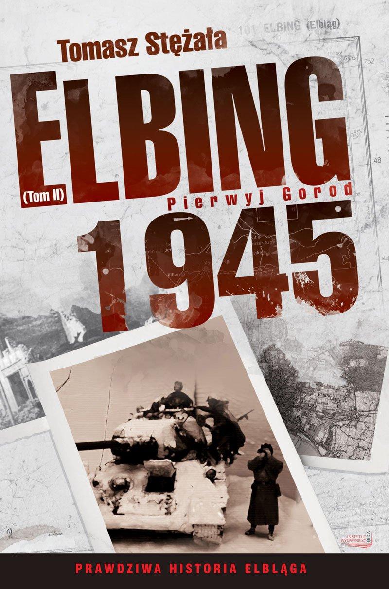 Elbing 1945. Pierwyj gorod. Tom 2 - Ebook (Książka EPUB) do pobrania w formacie EPUB