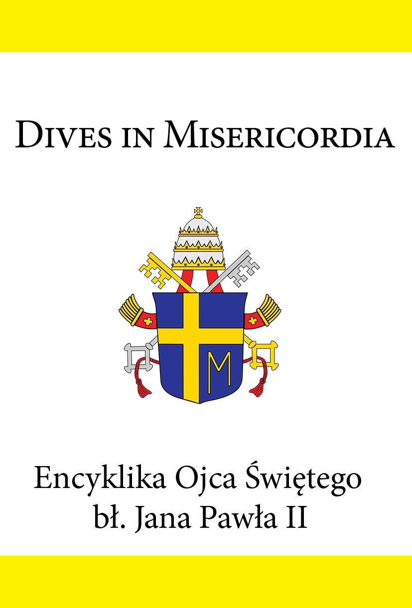Encyklika Ojca Świętego bł. Jana Pawła II DIVES IN MISERICORDIA - Ebook (Książka EPUB) do pobrania w formacie EPUB