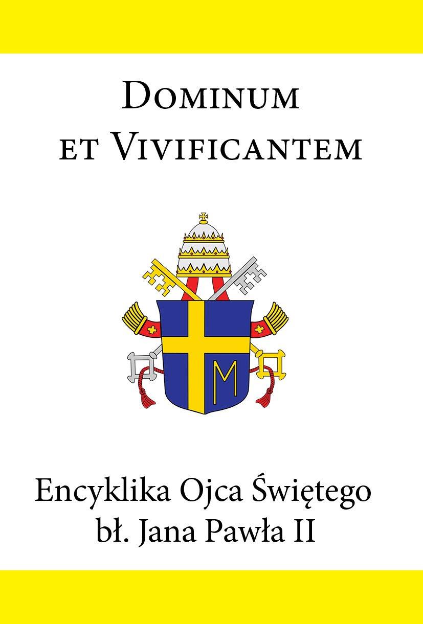 Encyklika Ojca Świętego bł. Jana Pawła II DOMINUM ET VIVIFICANTEM - Ebook (Książka EPUB) do pobrania w formacie EPUB