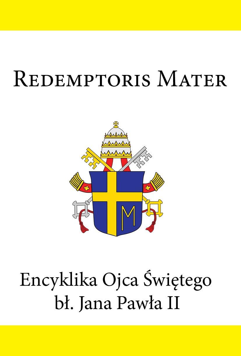 Encyklika Ojca Świętego bł. Jana Pawła II REDEMPTORIS MATER - Ebook (Książka EPUB) do pobrania w formacie EPUB