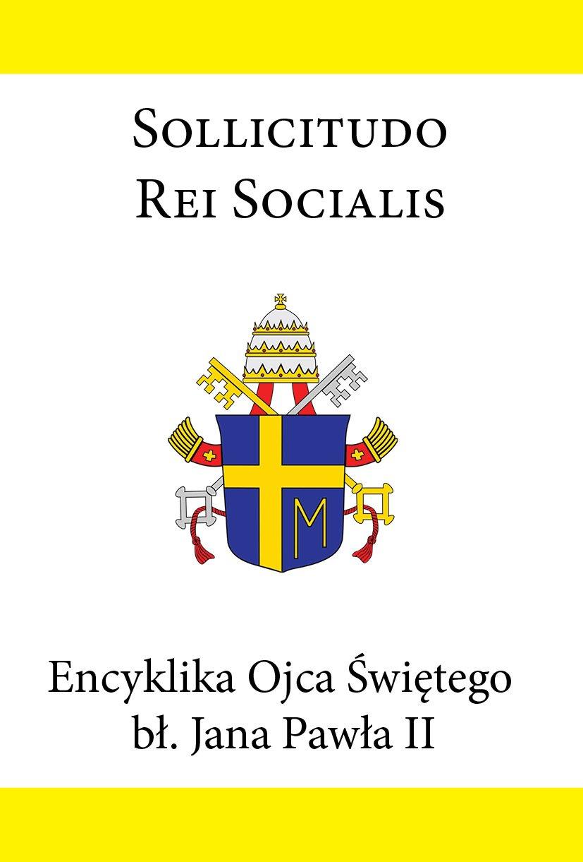 Encyklika Ojca Świętego bł. Jana Pawła II SOLLICITUDO REI SOCIALIS - Ebook (Książka EPUB) do pobrania w formacie EPUB
