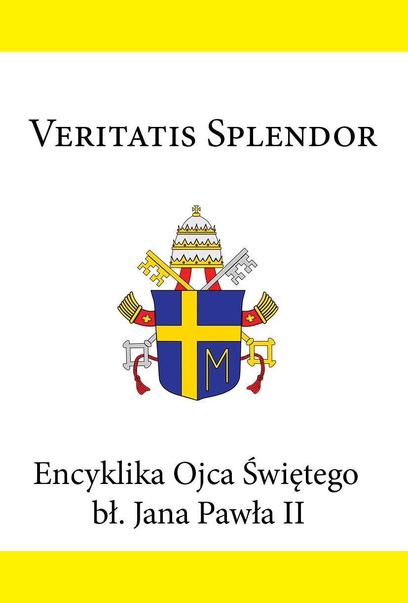 Encyklika Ojca Świętego bł. Jana Pawła II VERITATIS SPLENDOR - Ebook (Książka EPUB) do pobrania w formacie EPUB