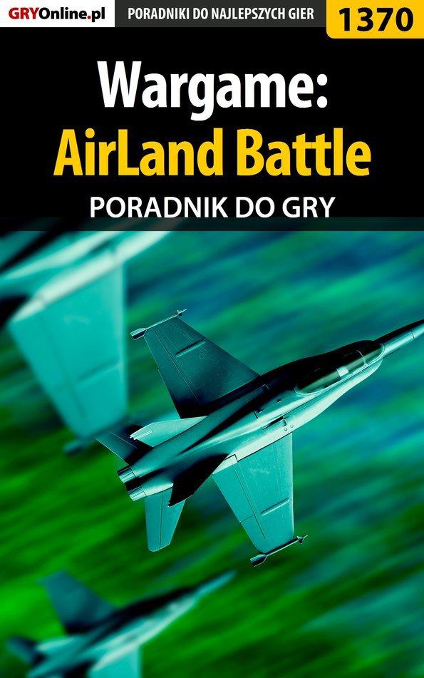 Wargame: AirLand Battle - poradnik do gry - Ebook (Książka PDF) do pobrania w formacie PDF