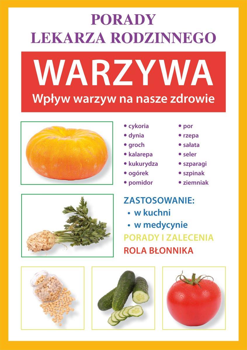 Warzywa. Wpływ warzyw na nasze zdrowie. Porady lekarza rodzinnego - Ebook (Książka PDF) do pobrania w formacie PDF
