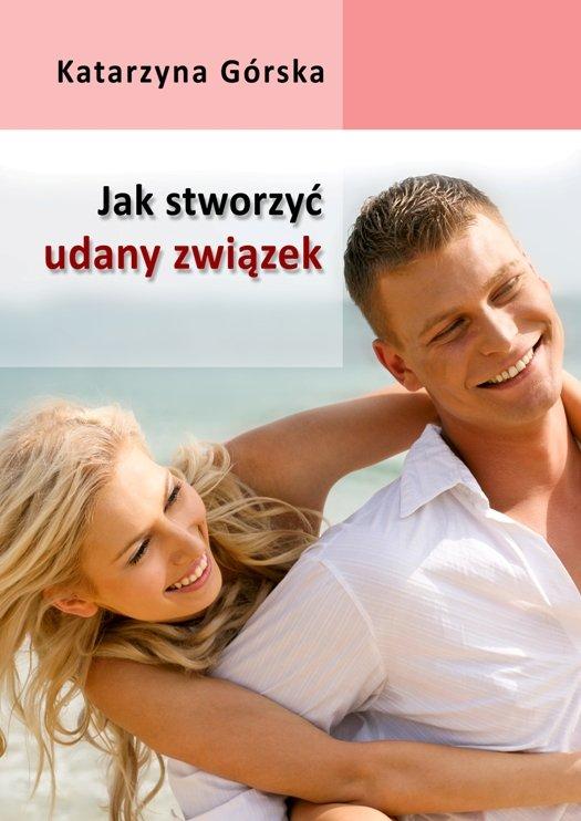 Jak stworzyć udany związek? - Ebook (Książka na Kindle) do pobrania w formacie MOBI