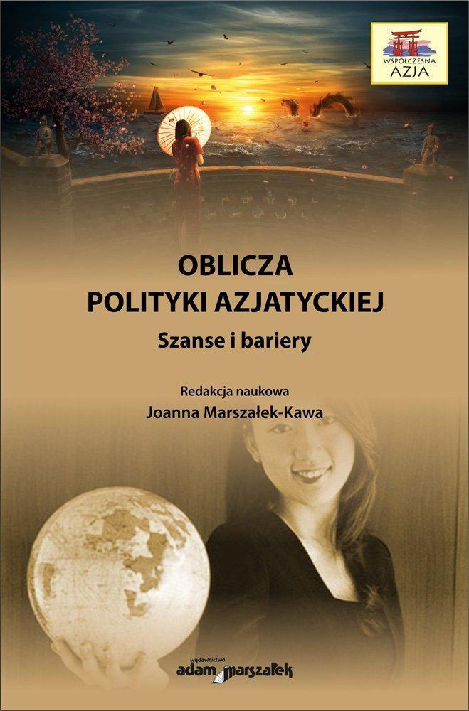 Oblicza polityki azjatyckiej. Szanse i bariery - Ebook (Książka na Kindle) do pobrania w formacie MOBI