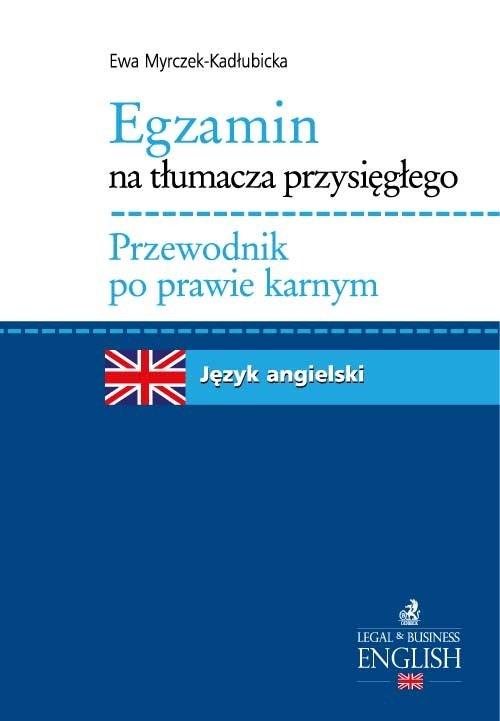 Egzamin na tłumacza przysięgłego Przewodnik po prawie karnym. Język angielski - Ebook (Książka PDF) do pobrania w formacie PDF
