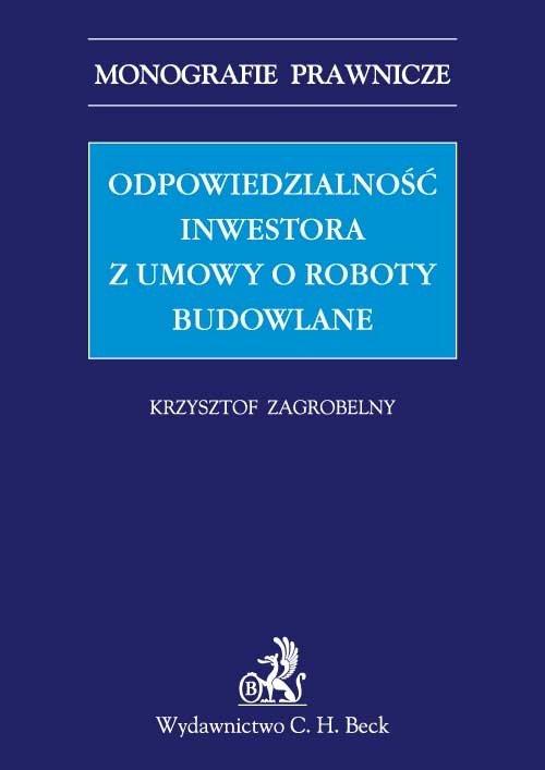 Odpowiedzialność inwestora z umowy o roboty budowlane - Ebook (Książka PDF) do pobrania w formacie PDF
