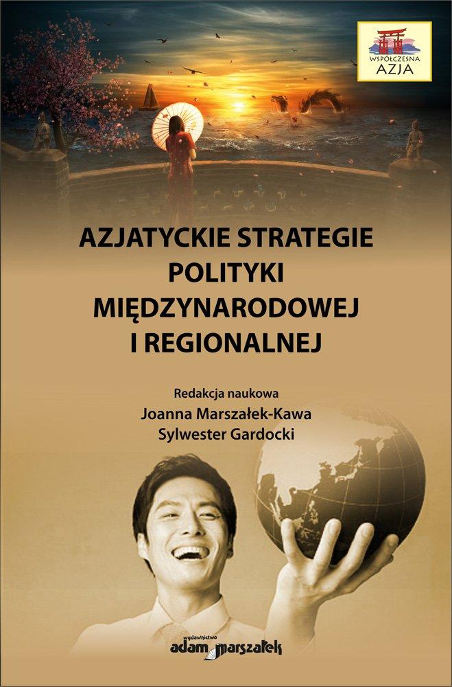 Azjatyckie strategie polityki międzynarodowej i regionalnej - Ebook (Książka na Kindle) do pobrania w formacie MOBI