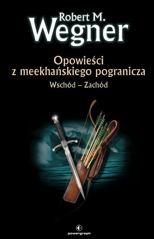 Opowieści z meekhańskiego pogranicza. Wschód-Zachód - Ebook (Książka na Kindle) do pobrania w formacie MOBI