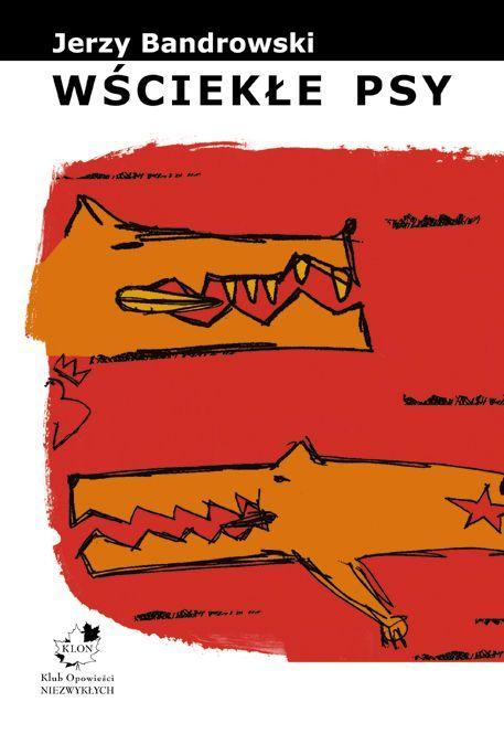 Wściekłe psy - Ebook (Książka PDF) do pobrania w formacie PDF
