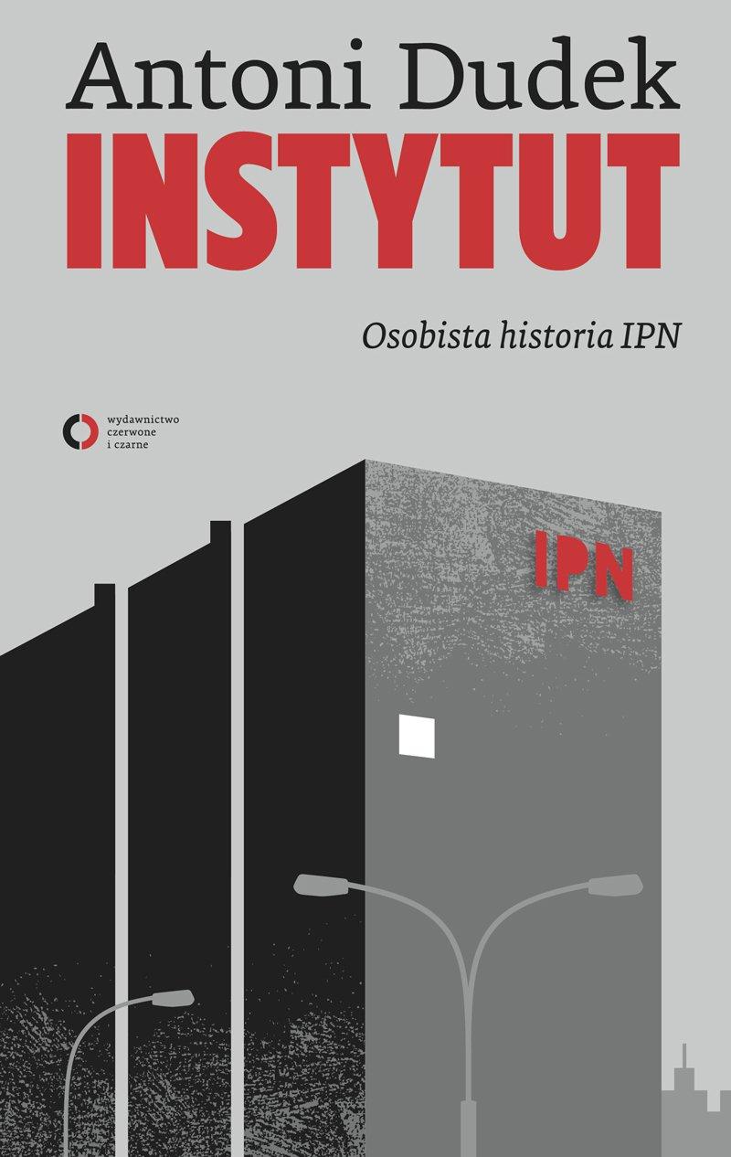 Instytut. Osobista historia IPN - Ebook (Książka na Kindle) do pobrania w formacie MOBI