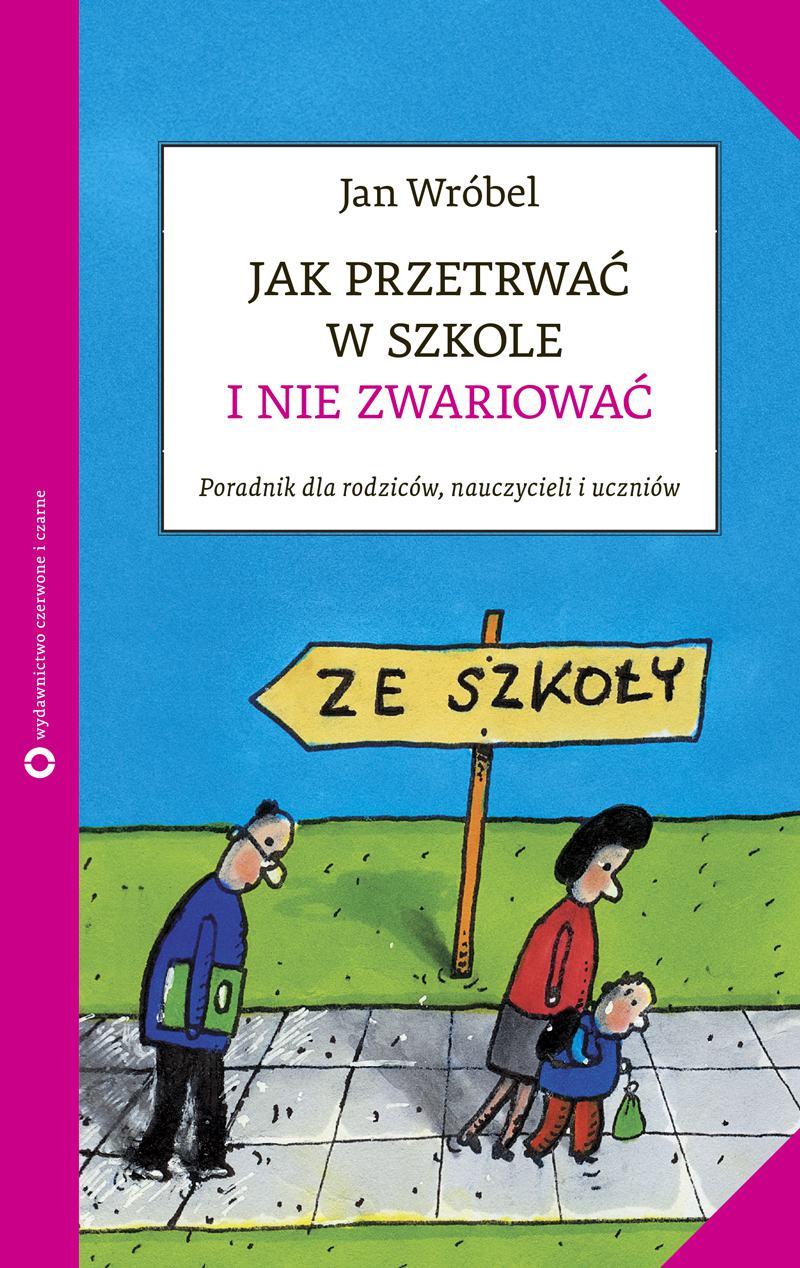 Jak przetrwać w szkole i nie zwariować - Ebook (Książka EPUB) do pobrania w formacie EPUB