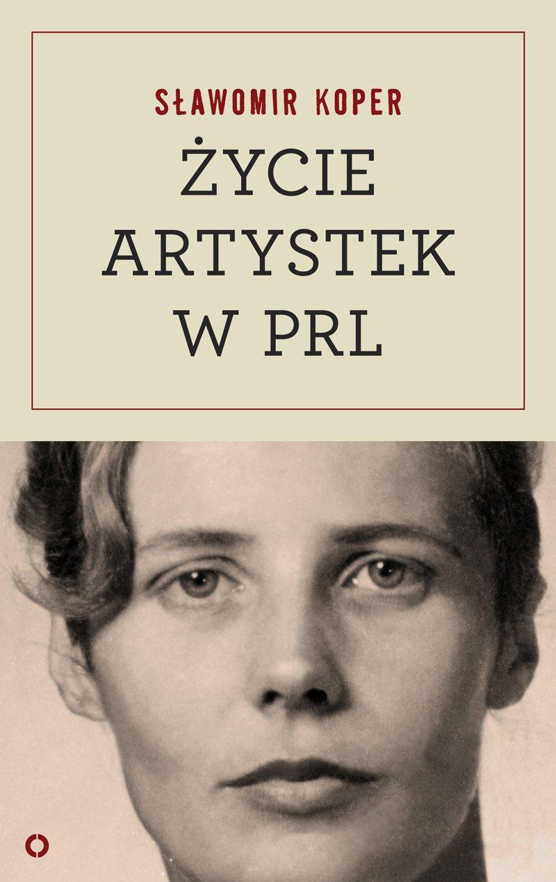 Życie artystek w PRL - Ebook (Książka na Kindle) do pobrania w formacie MOBI