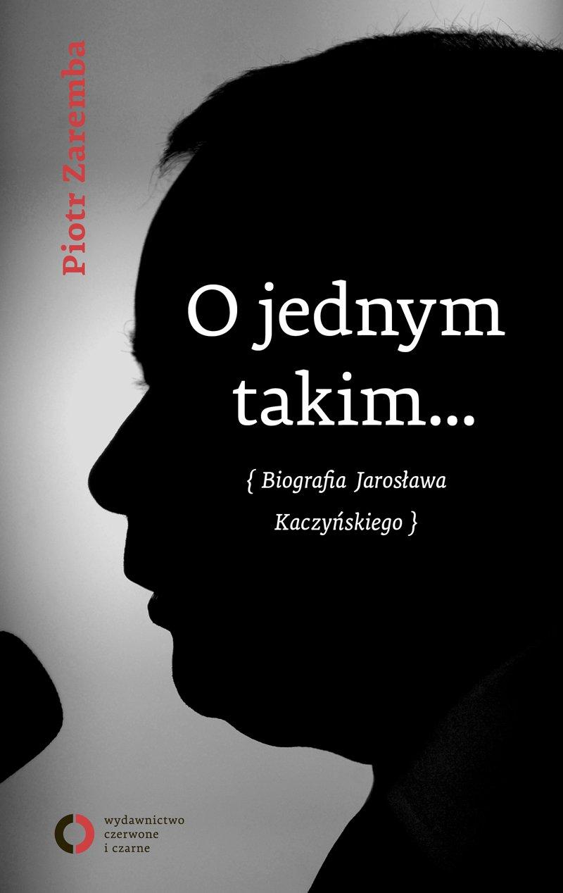 O jednym takim... Biografia Jarosława Kaczyńskiego - Ebook (Książka na Kindle) do pobrania w formacie MOBI