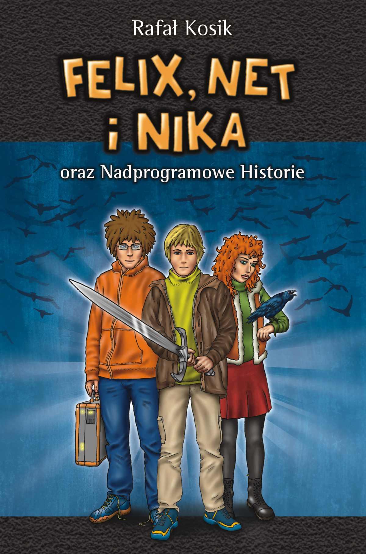 Felix, Net i Nika oraz Nadprogramowe Historie - Ebook (Książka na Kindle) do pobrania w formacie MOBI