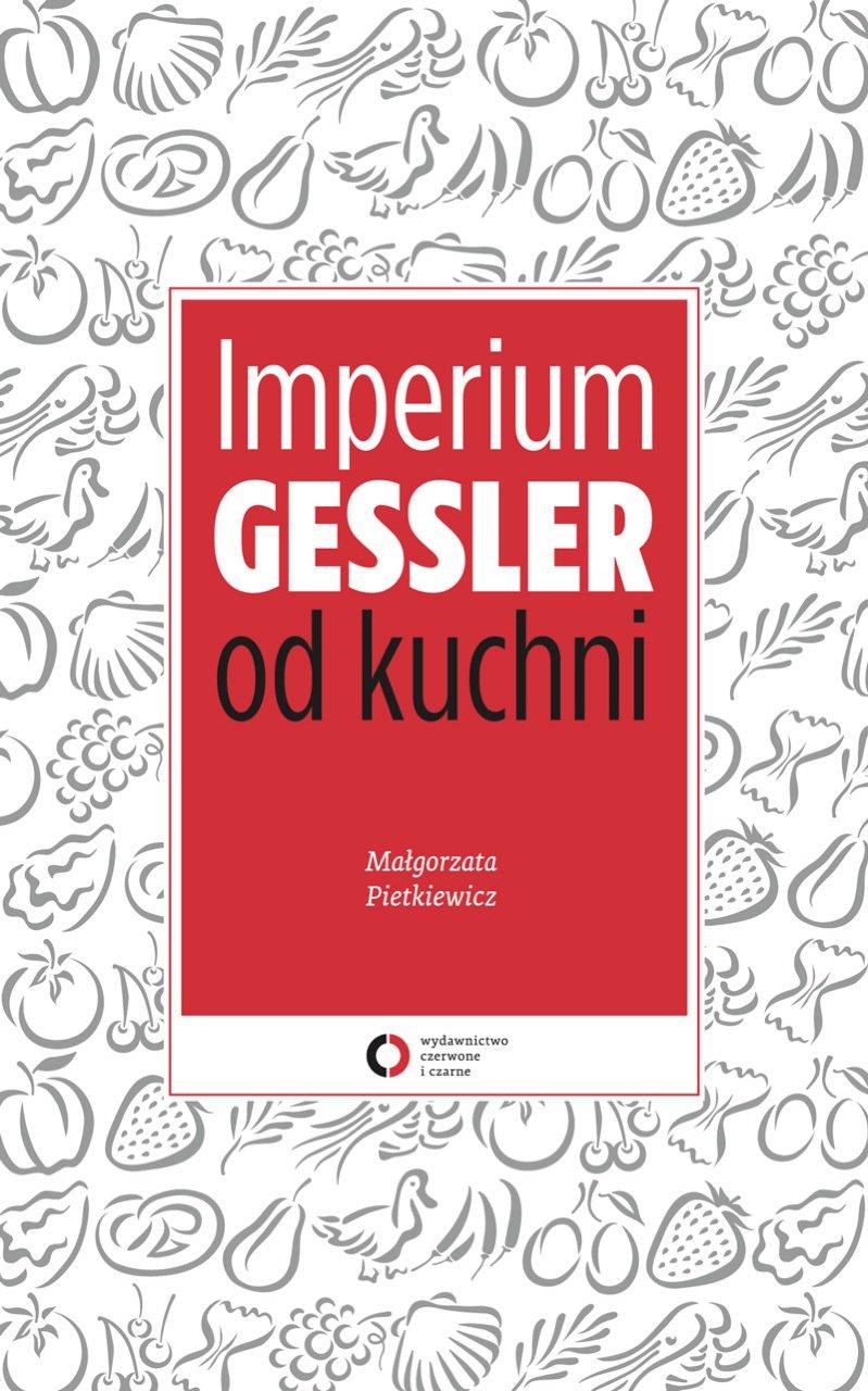 Imperium Gessler od kuchni - Ebook (Książka na Kindle) do pobrania w formacie MOBI
