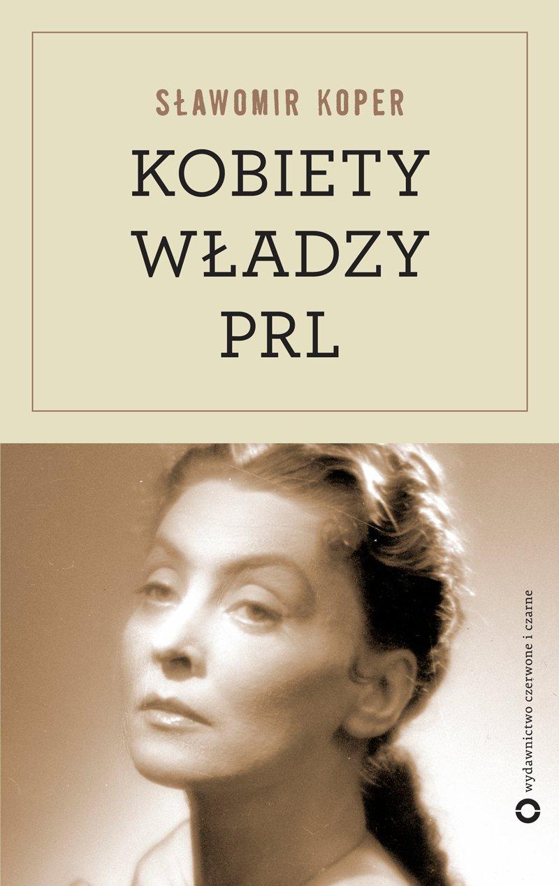 Kobiety władzy PRL - Ebook (Książka na Kindle) do pobrania w formacie MOBI