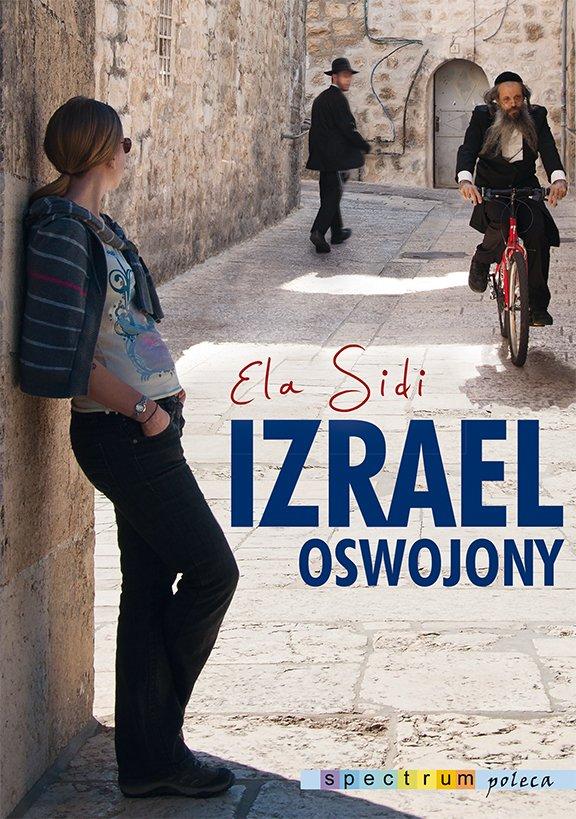Izrael oswojony - Ebook (Książka EPUB) do pobrania w formacie EPUB