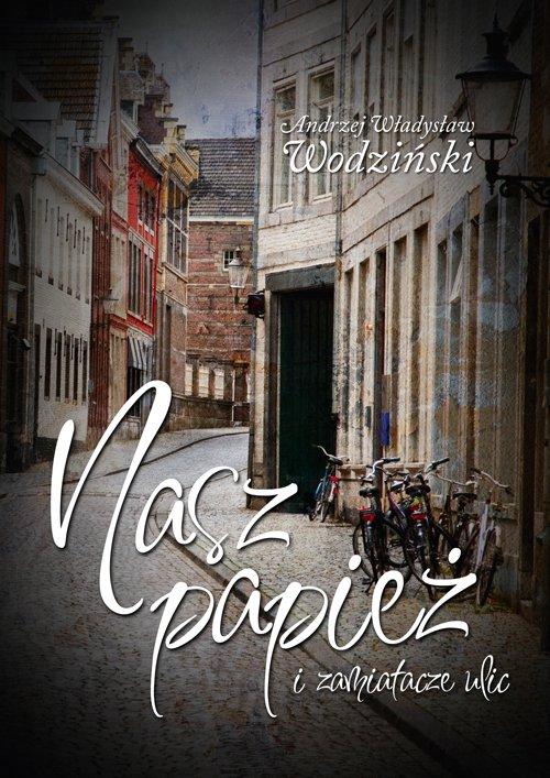 Nasz Papież i zamiatacze ulic - Ebook (Książka na Kindle) do pobrania w formacie MOBI