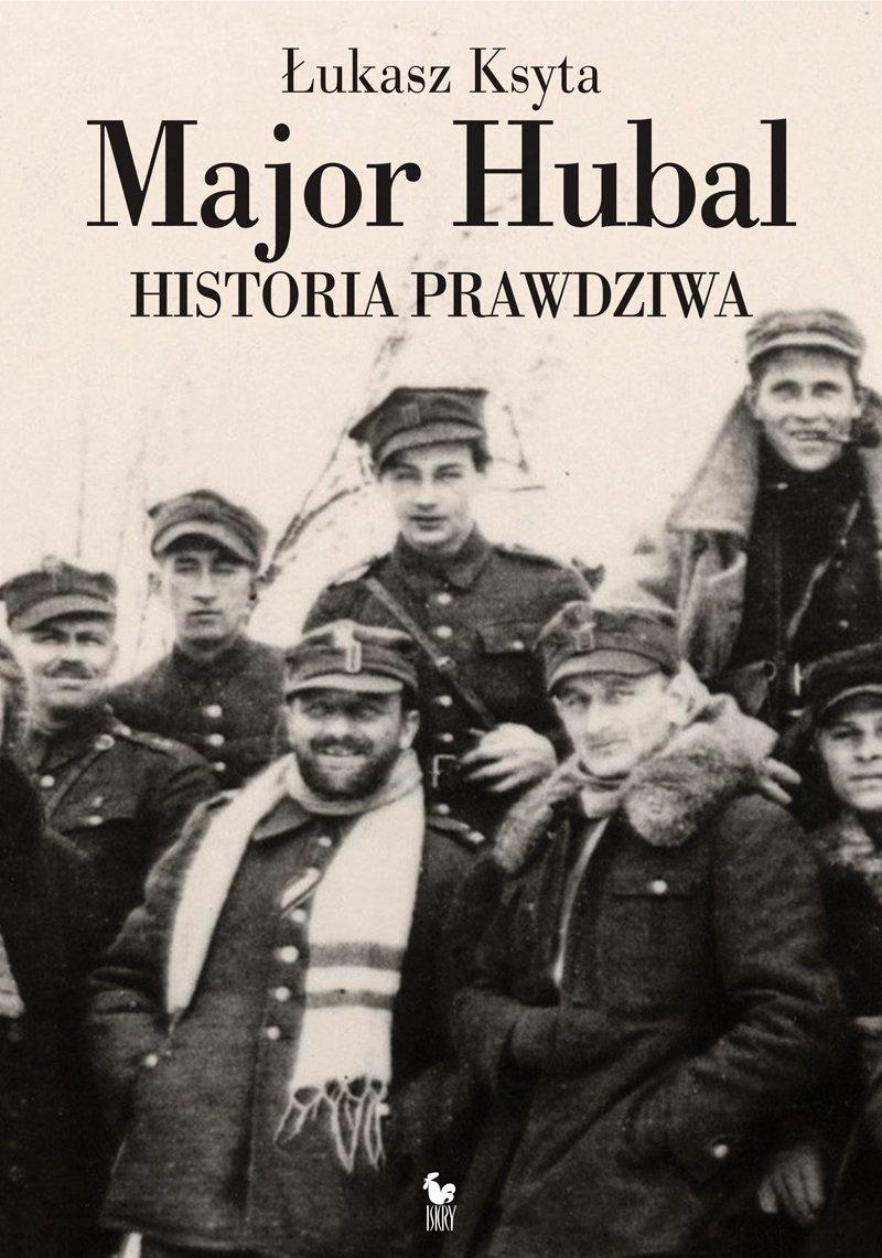 Major Hubal. Historia prawdziwa - Ebook (Książka EPUB) do pobrania w formacie EPUB