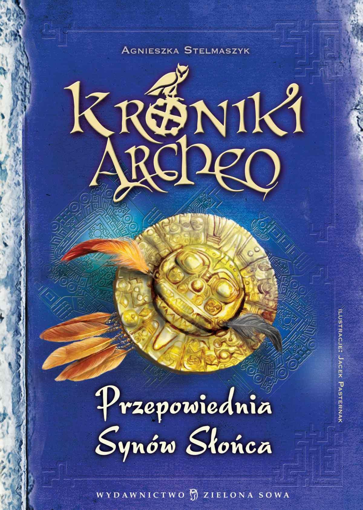Kroniki Archeo: Przepowiednia Synów Słońca - Ebook (Książka EPUB) do pobrania w formacie EPUB