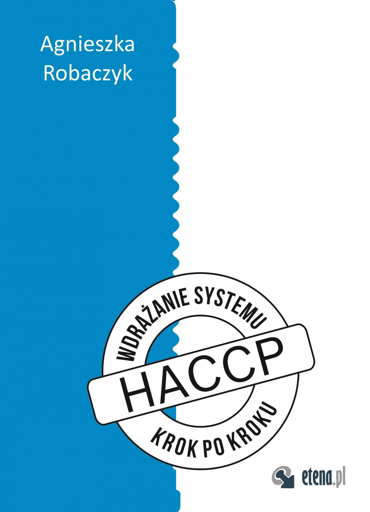 "Wdrażanie systemu HACCP ""krok po kroku"" - Ebook (Książka na Kindle) do pobrania w formacie MOBI"
