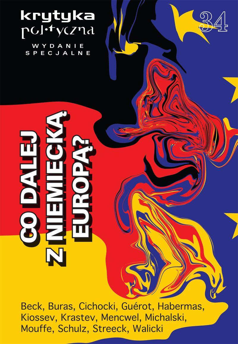 Krytyka Polityczna nr 34. Wydanie Specjalne: co dalej z niemiecką Europą - Opracowanie zbiorowe