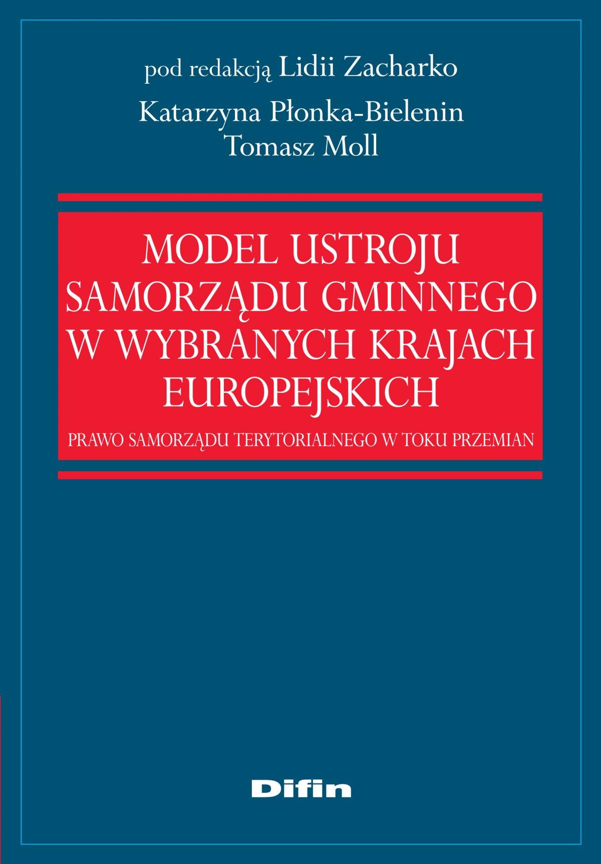 Model ustroju samorządu gminnego w wybranych krajach europejskich. Prawo samorządu terytorialnego w toku przemian - Ebook (Książka na Kindle) do pobrania w formacie MOBI