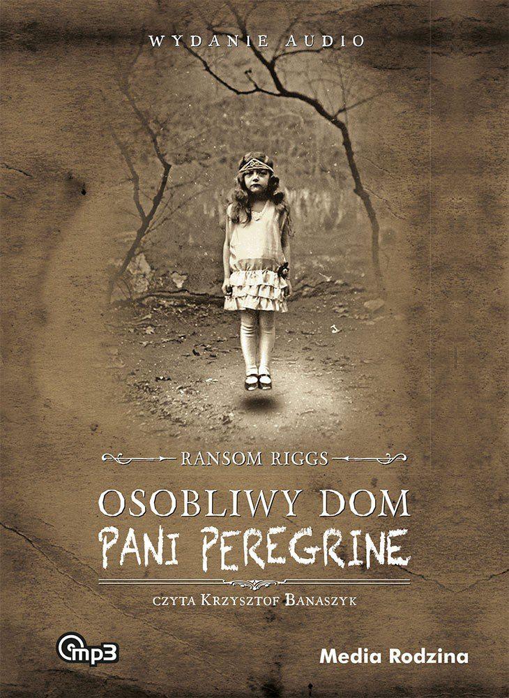 Osobliwy dom pani Peregrine - Audiobook (Książka audio MP3) do pobrania w całości w archiwum ZIP