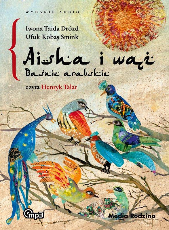Aisha i wąż. Baśnie arabskie - Audiobook (Książka audio MP3) do pobrania w całości w archiwum ZIP